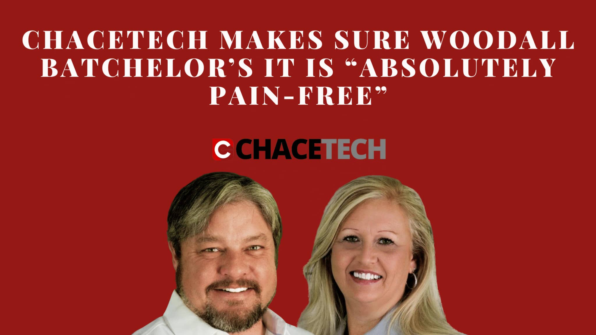 """ChaceTech Makes Sure Woodall Batchelor's IT Is """"Absolutely Pain-Free"""""""