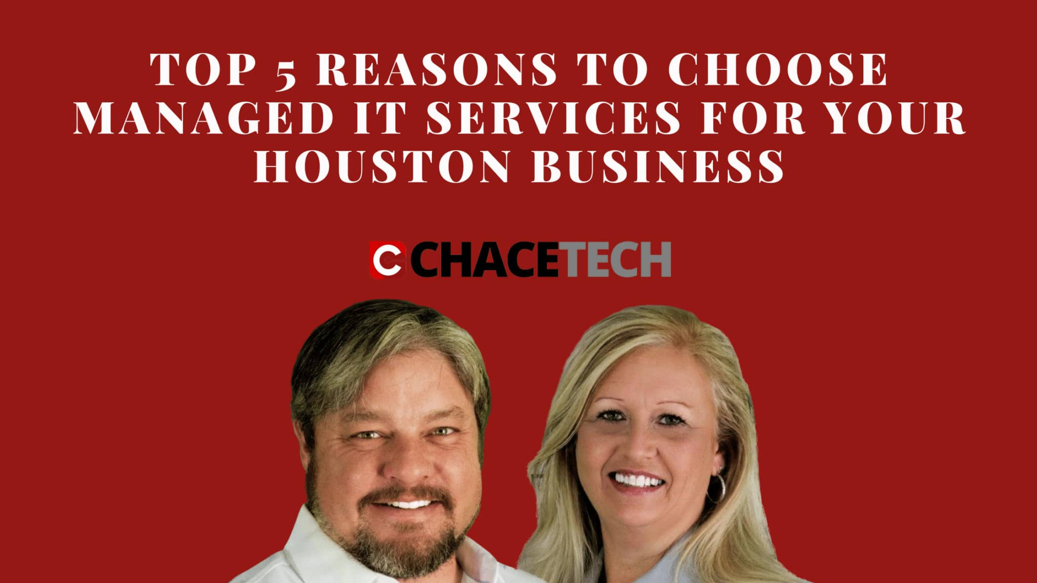 Top 5 Reasons to Choose Managed IT Services for Your Houston Business